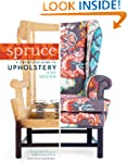 Spruce: Step-by-Step Guide to Upholst...