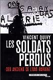 echange, troc Vincent Quivy - Les Soldats perdus : Des anciens de l'OAS racontent