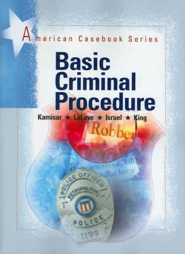 Basic Criminal Procedure (American Casebook Series)
