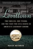 Levittown: Two Families, One Tycoon, and the Fight for Civil Rights in Americas Legendary Suburb