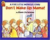 Don't Wake Up Mama!: Another Five Little Monkeys Story (Five Little Monkeys Picture Books)
