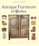 img - for Antique Furniture of Quebec: Four Centuries of Furniture-Making book / textbook / text book