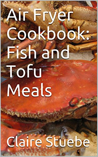 Air Fryer Cookbook: Fish and Tofu Meals (Healthy Fish Fryer compare prices)