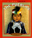 The Pueblos (True Books: American Indians)