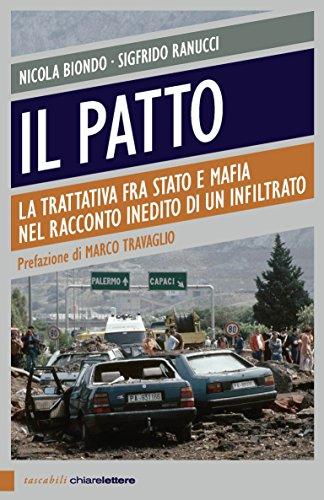 Il patto: La trattativa tra Stato e mafia nel racconto inedito di un infiltrato (Principioattivo)