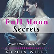 Silver Shimmer: Full Moon Secrets, Volume One | Sophia Wilde