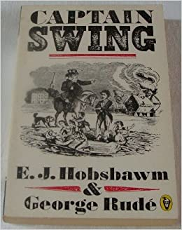 the depiction of the english agricultural wage laborers uprising of 1830 in captain swing The estimate of privately enclosed land is from lord ernle, english  in north america the equivalent of the expropriation of the agricultural  wage-laborers .