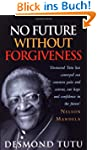 No Future Without Forgiveness: A Pers...