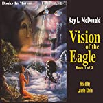 Vision of the Eagle | Kay L McDonald
