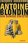 Antoine Blondin : Un singe en �t�