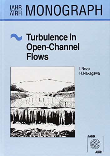 Turbulence in Open Channel Flows (IAHR Monographs)