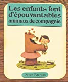 """Afficher """"Les Enfants font dépouvantables animaux de compagnie"""""""