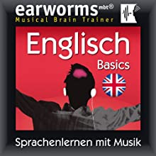 Earworms MBT Englisch [English for German Speakers]: Basics (       ungekürzt) von Earworms (mbt) Ltd Gesprochen von: Marlon Lodge, Renate Elbers Lodge