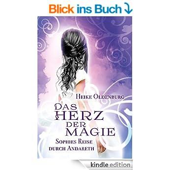 Das Herz der Magie: Sophies Reise durch Andareth [Kindle Edition]