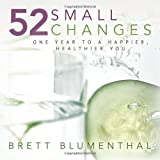 img - for 52 Small Changes: One Year to a Happier, Healthier You book / textbook / text book