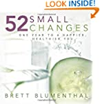 52 Small Changes: One Year to a Happi...