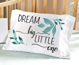 Dream BIG little One Nursery Pillowcase 13 x 20 Inspirational Design for Baby Boys