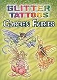 img - for Glitter Tattoos Garden Fairies (Dover Tattoos) book / textbook / text book