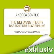 The Big Bang Theory: Das Echo der Ausdehnung (Wissenschaft in Kultserien) Hörbuch von Andrea Gentile Gesprochen von: Robert Frank