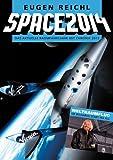 Space 2014: Das aktuelle Raumfahrtjahr mit Chronik 2013