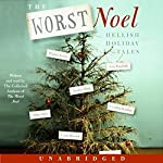 The Worst Noel: Hellish Holiday Tales | The Collected Authors of The Worst Noel