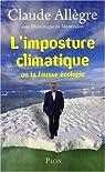 L'imposture climatique - ou la fausse écologie par Allègre