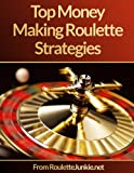 Roulette Junkie: The refreshingly honest roulette strategy guide
