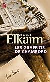 echange, troc Olivia Elkaim - Les graffitis de Chambord