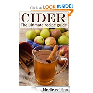 Cider :The Ultimate Guide - Over 30 Delicious & Best Selling Recipes