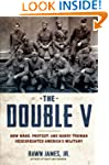 The Double V: How Wars, Protest, and...