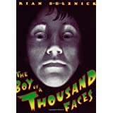 The Boy of a Thousand Facesby Brian Selznick