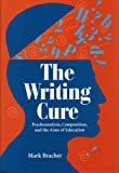 img - for The Writing Cure: Psychoanalysis, Composition, and the Aims of Education book / textbook / text book