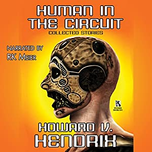 Human in the Circuit: Collected Stories Audiobook