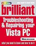 Brilliant Troubleshooting & Repairing Your Microsoft Vista PC (0132354500) by Taylor, John