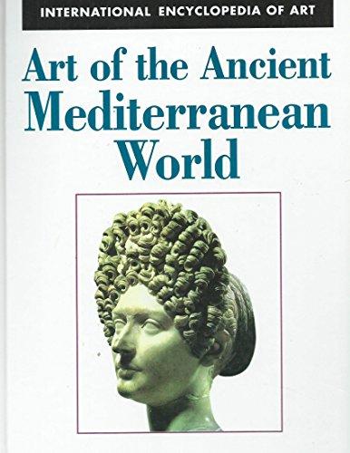Art of the Ancient Mediterranean World (International Encyclopedia of Art)