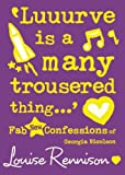 Louise Rennison 'Luuurve is a many trousered thing...' (Confessions of Georgia Nicolson, Book 8)