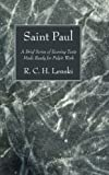 Saint Paul: A Brief Series of Evening Texts Made Ready for Pulpit Work (1606082817) by Lenski, R. C. H.