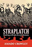 Straplatch: Dealing with Devils and Demons