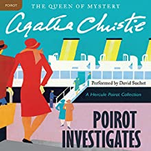 Poirot Investigates: A Hercule Poirot Collection Audiobook by Agatha Christie Narrated by David Suchet