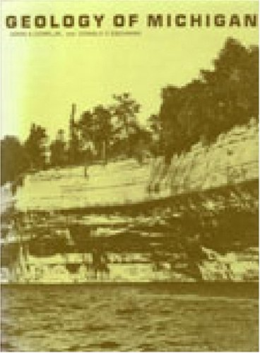 Geology of Michigan John A. Dorr, Donald F. Eschman and Derwin Bell