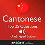 Learn Cantonese - Top 25 Cantonese Questions You Need to Know: Lessons 1-25: Absolute Beginner Cantonese #2 |  Innovative Language Learning
