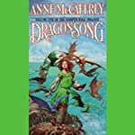 Dragonsong: Harper Hall Trilogy, Volume 1 (       UNABRIDGED) by Anne McCaffrey Narrated by Sally Darling