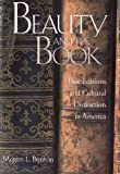 img - for Beauty and the Book: Fine Editions and Cultural Distinction in America (Henry McBride Series in Modernism and Mo) book / textbook / text book