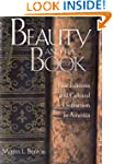 Beauty and the Book: Fine Editions an...