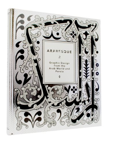 Arabesque 2: Graphic Design from the Arab World and Persia PDF
