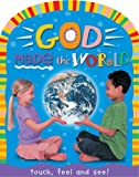Touch and Feel: God Made the World (Smart Kids Pre School)