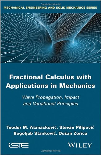 Fractional Calculus with Applications in Mechanics: Wave Propagation, Impact and Variational Principles (Mechanical Engi