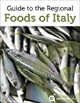 Guide to the Regional Foods of Italy...