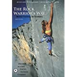 The Rock Warrior's Way: Mental Training for Climbers ~ Arno Ilgner