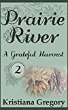 Prairie River #2: A Grateful Harvest